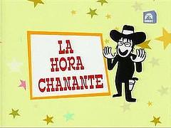 Oda a LA HORA CHANANTE                                       ¡CHANANTE!